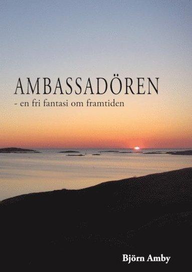 bokomslag Ambassadören : en fri fantasi om framtiden