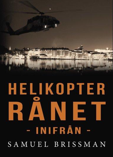 bokomslag Helikopterrånet - inifrån