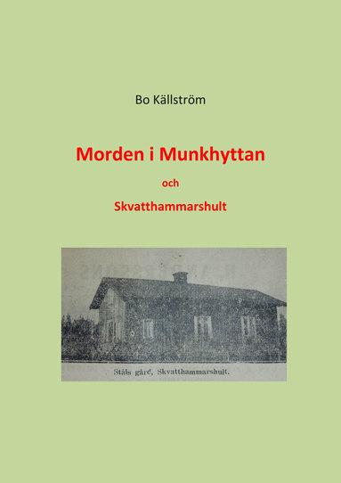 bokomslag Morden i Munkhyttan och Skvatthammarshult