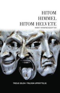 bokomslag Hitom himmel hitom helvete : romanen om fattigpojken som blev guldgrävarkung