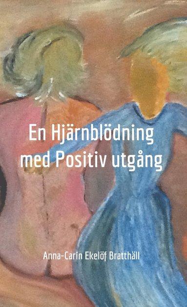bokomslag En hjärnblödning med positiv utgång