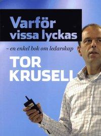 bokomslag Varför vissa lyckas : en enkel bok om ledarskap