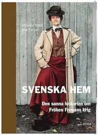 bokomslag Svenska Hem : den sanna historien om Fröken Frimans krig