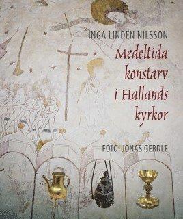 Medeltida konstarv i Hallands kyrkor 1