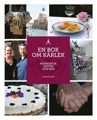 bokomslag En bok om kärlek : människor, möten och mat