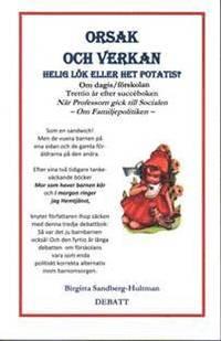bokomslag Orsak och verkan: helig lök eller het potatis? - om dagis/förskolan. Debatt