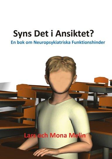 bokomslag Syns det i ansiktet : en bok om neuropsykiatriska funktionshinder