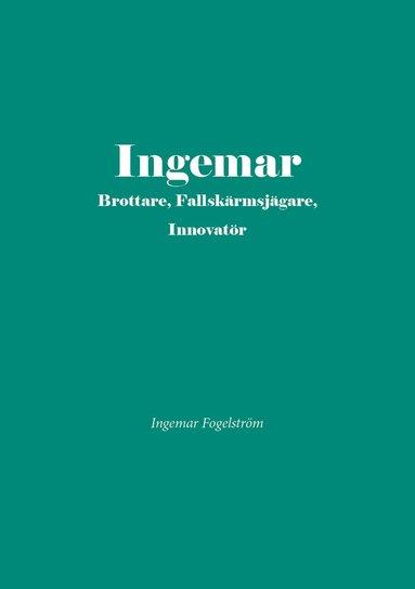 bokomslag Ingemar brottare, fallskärmsjägare, inovatör