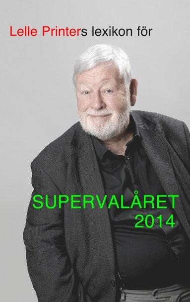 bokomslag Lelle Printers lexikon för supervalåret 2014
