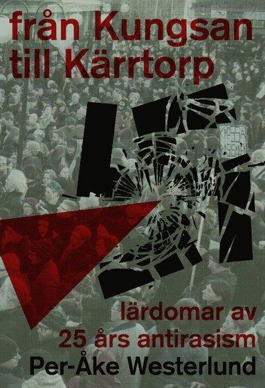bokomslag Från Kungsan till Kärrtorp : lärdomar av 25 års antirasism