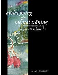 bokomslag Avslappning & mental träning - för ett tryggare liv: kryddat med mindfulness och nlp : en praktisk handledning i personligt ledarskap