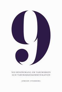 bokomslag 9 : nio resonemang om varumärken och varumärkeskommunikation