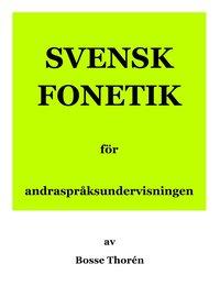 bokomslag Svensk fonetik för andraspråksundervisningen
