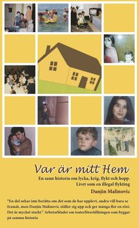 bokomslag Var är mitt hem - en sann historia om lycka, krig, flykt och hopp : livet som illegal flykting