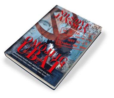 bokomslag Omöjlig ubåt : stridsberättelser från ubåtsjakten och det säkerhetspolitiska läget under 1980-talet