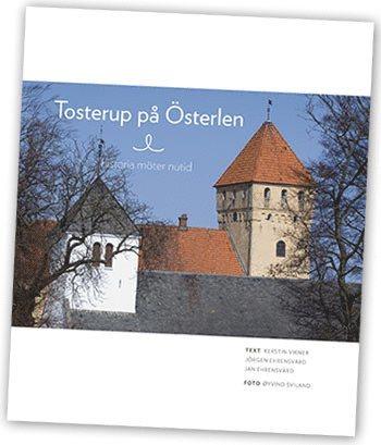 bokomslag Tosterup på Österlen : historia möter nutid