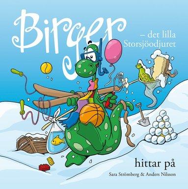 bokomslag Birger - det lilla Storsjöodjuret hittar på