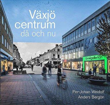 bokomslag Växjö centrum då och nu