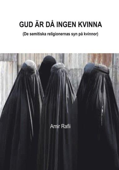 bokomslag Gud är då ingen kvinna : de semitiska religionernas syn på kvinnor