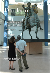 bokomslag Ditt latin : en språklig och kulturhistorisk promenad. Steg I - IV