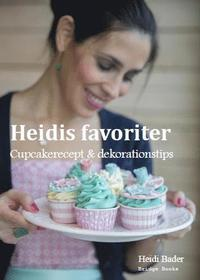 Heidis favoriter : cupcakerecept & dekorationstips