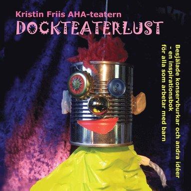 bokomslag Dockteaterlust - besjälade konservburkar och andra idéer