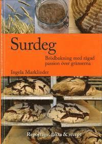 bokomslag Surdeg : brödbakning med rågad passion över gränserna