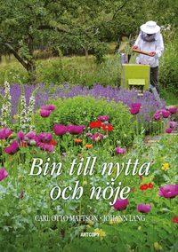 bokomslag Bin till nytta och nöje