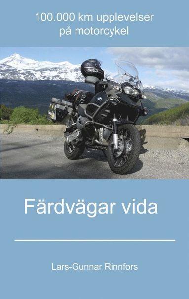 bokomslag Färdvägar vida - 100.000 km upplevelser på motorcykel