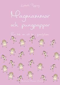 bokomslag Magmammor och pungpappor : en bok om att bo i familjehem