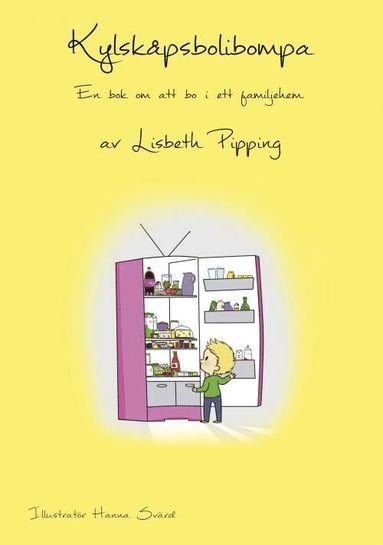 bokomslag Kylskåpsbolibompa : en bok om att bo i ett familjehem