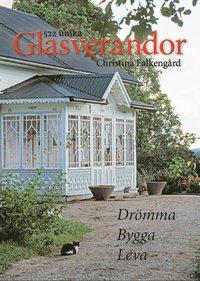 bokomslag 522 unika Glasverandor : drömma bygga leva