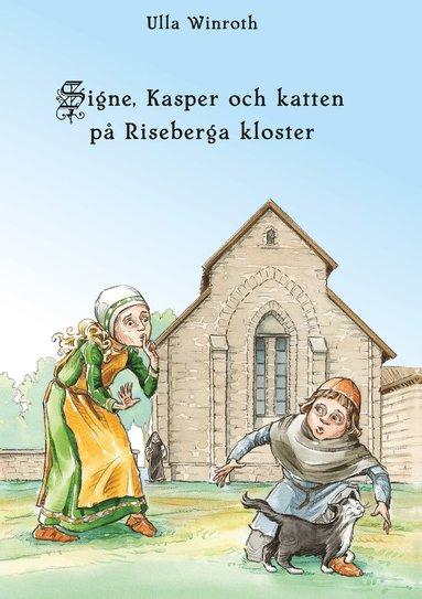 bokomslag Signe, Kasper och katten på Riseberga kloster