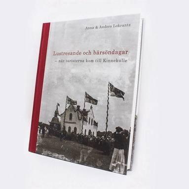 bokomslag Lustresande och bärsöndagar - när turisterna kom till Kinnekulle