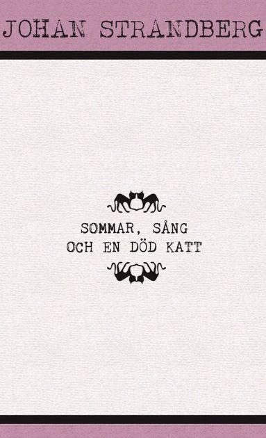 bokomslag Sommar, sång och en död katt