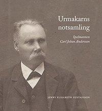 bokomslag Urmakarns notsamling : spelmannen Carl Johan Andersson