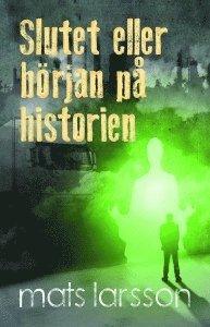 bokomslag Slutet eller början på historien
