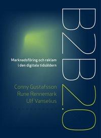 bokomslag B2B 2.0 : marknadsföring och reklam i den digitala tidsåldern
