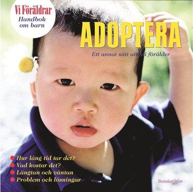 bokomslag Adoptera : ett sätt att bli föräldrar