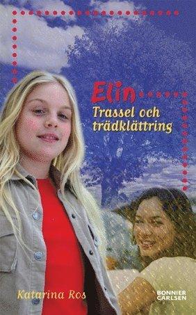 bokomslag Elin - Trassel och trädklättring