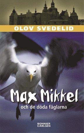 bokomslag Max Mikkel och de döda fåglarna