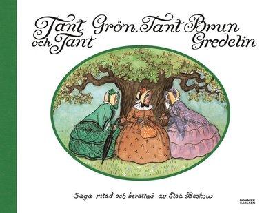 bokomslag Tant Grön, Tant Brun och Tant Gredelin