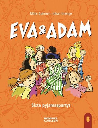 bokomslag Eva och Adam. Sista pyjamaspartyt