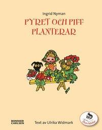 bokomslag Pyret och Piff planterar : en trädgårdsbok för de små