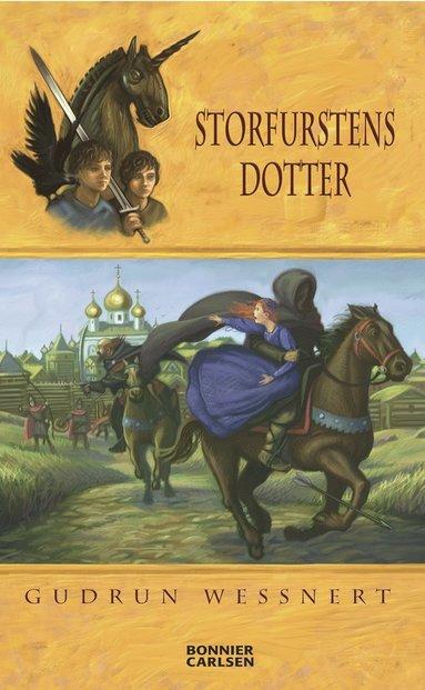 bokomslag Storfurstens dotter : en riddarberättelse