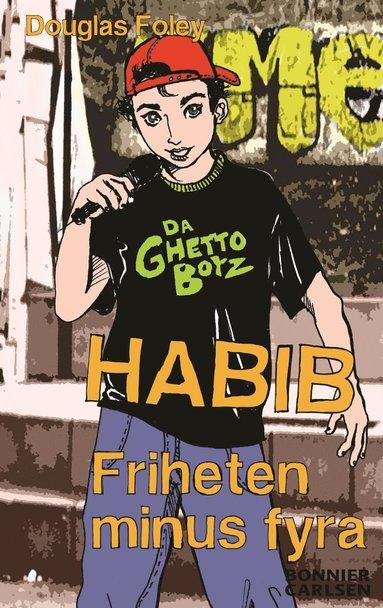 bokomslag Habib. Friheten minus fyra