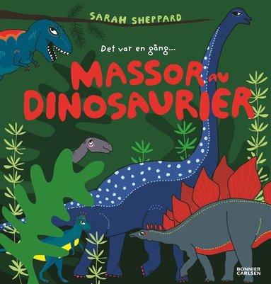 bokomslag Det var en gång... Massor av dinosaurier