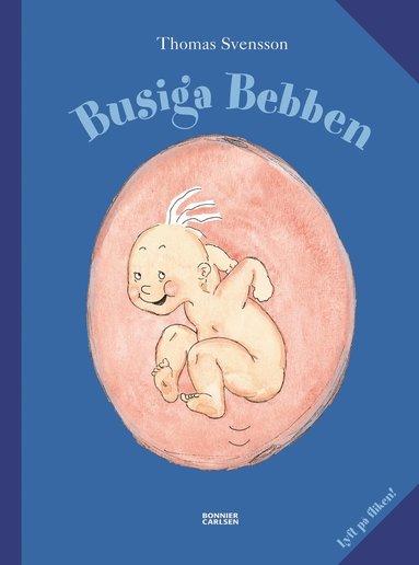 bokomslag Busiga Bebben. Lyft på fliken