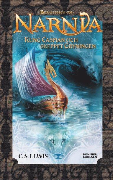bokomslag Kung Caspian och skeppet Gryningen