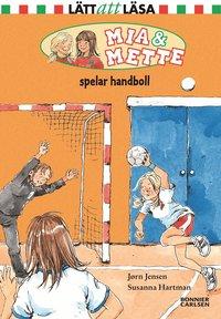 bokomslag Mia och Mette spelar handboll